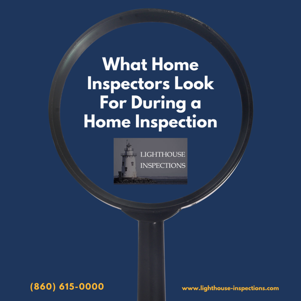 Lighthouse Inspections What Home Inspectors Look For During a Home Inspection